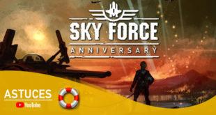 Sky Force Anniversary : «Succès Contre toute attente» | Astuces